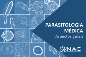 Aspectos Gerais da Parasitologia Médica