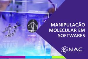 Manipulação Molecular em Softwares